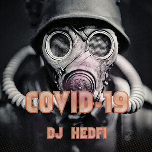 تک ترانه - دانلود آهنگ جديد DJ-Hedfi-Covid-19 دانلود پادکست دیجی هدفی به نام کوید 19