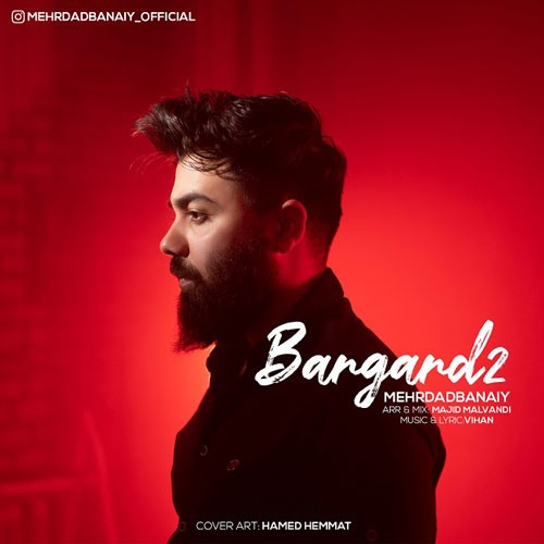 تک ترانه - دانلود آهنگ جديد Mehrdad-Banaiy-Bargard-2 دانلود آهنگ مهرداد بنایی به نام برگرد 2
