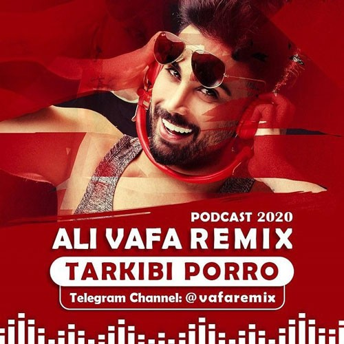 تک ترانه - دانلود آهنگ جديد Ali-Vafa-Tarkibi-Porroo-Remix دانلود ریمیکس علی وفا به نام ترکیبی پررو