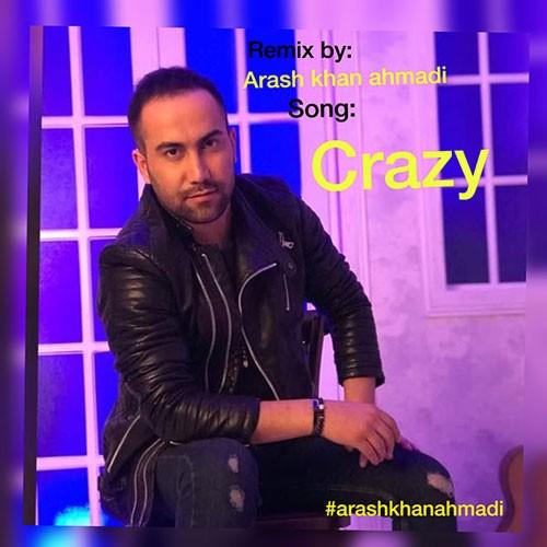 تک ترانه - دانلود آهنگ جديد Arash-Khan-Ahmadi-Crazy-Remix دانلود ریمیکس آرش خان احمدی به نام دیوانه