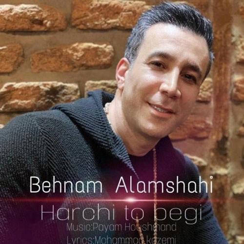 تک ترانه - دانلود آهنگ جديد Behnam-Alamshahi-Harchi-To-Begi دانلود آهنگ بهنام علمشاهی به نام هرچی تو بگی
