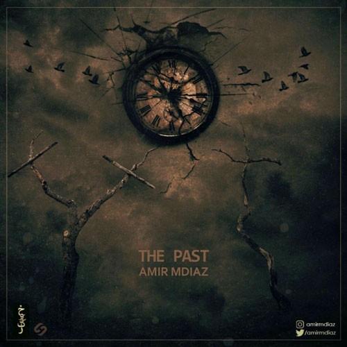 تک ترانه - دانلود آهنگ جديد Amir-Mdiaz-The-Past دانلود آلبوم امیر ام دیاز به نام گذشته