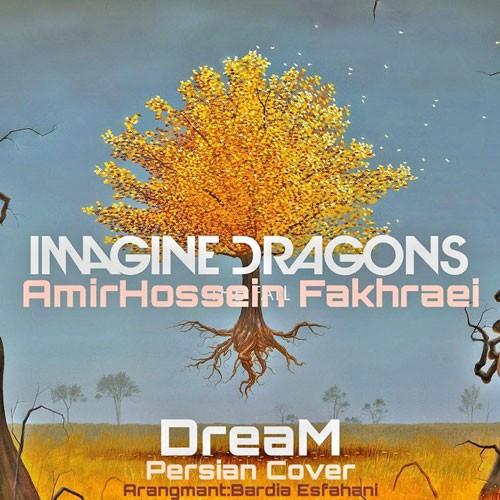 تک ترانه - دانلود آهنگ جديد Amirhossein-Fakhraei-Imagine-Dragons دانلود آهنگ امیرحسین فخرایی به نام Imagine Dragons