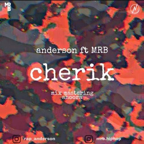 تک ترانه - دانلود آهنگ جديد Anderson-Ft-Mrb-Cherik دانلود آهنگ اندرسون و ام آر بی به نام چریک