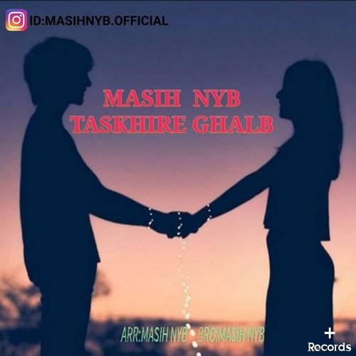 تک ترانه - دانلود آهنگ جديد Masih-NYB-Taskhire-Ghalb دانلود آهنگ مسیح نایبیان به نام تسخیره قلب