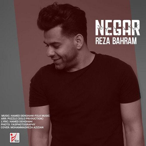تک ترانه - دانلود آهنگ جديد Reza-Bahram-Negar دانلود آهنگ رضا بهرام به نام نگار