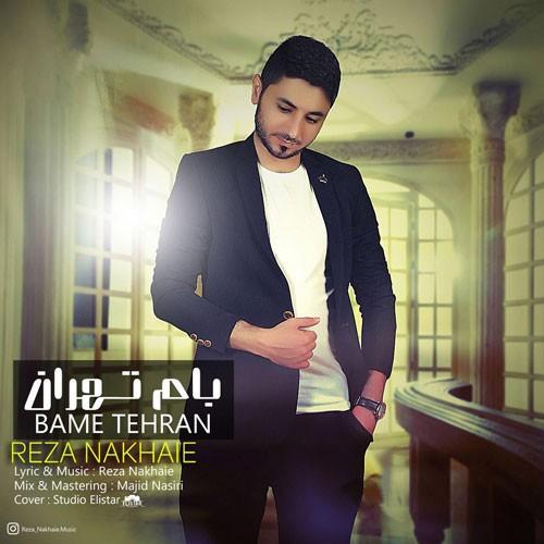 تک ترانه - دانلود آهنگ جديد Reza-Nakhaie-Bame-Tehran دانلود آهنگ رضا نخعی به نام بام تهران