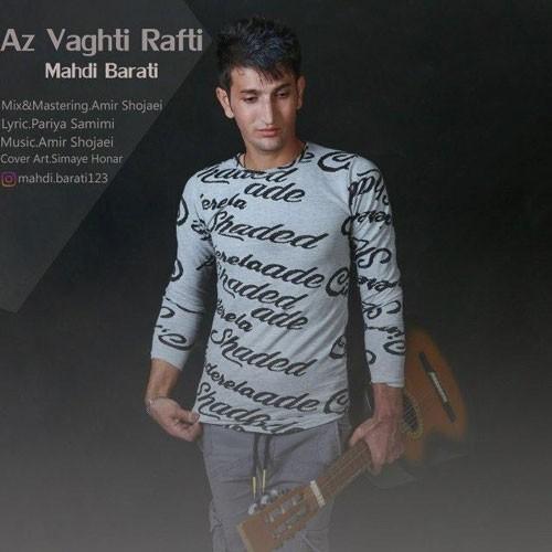 تک ترانه - دانلود آهنگ جديد Mahdi-Barati-Az-Vaghti-Rafti دانلود آهنگ مهدی براتی به نام از وقتی رفتی