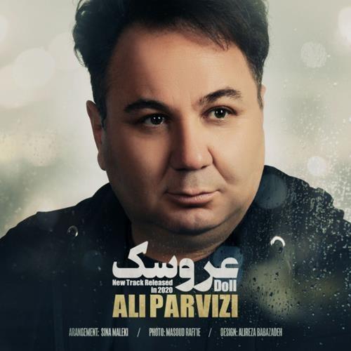 تک ترانه - دانلود آهنگ جديد Ali-Parvizi-Aroosak دانلود آهنگ علی پرویزی به نام عروسک