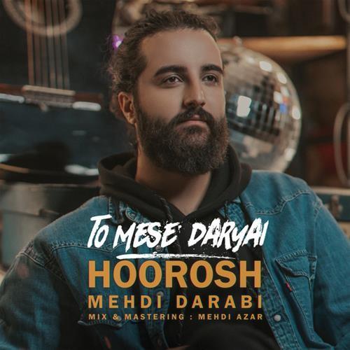 تک ترانه - دانلود آهنگ جديد Hoorosh-Band-To-Mese-Daryai دانلود آهنگ هوروش بند به نام تو مثل دریایی
