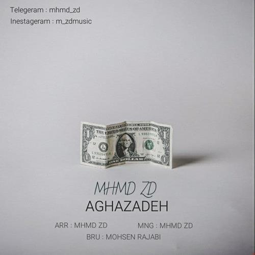 تک ترانه - دانلود آهنگ جديد Mhmd-Zd-Aghazadeh دانلود آهنگ محمد زد به نام آقازاده
