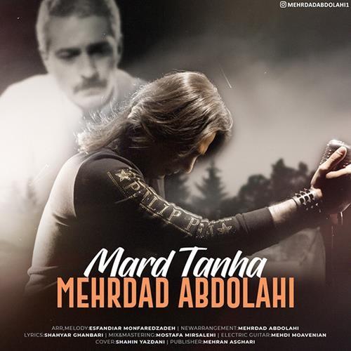 تک ترانه - دانلود آهنگ جديد Mehrdad-Abdolahi-Marde-Tanha دانلود آهنگ مهرداد عبدالهی به نام مرد تنها