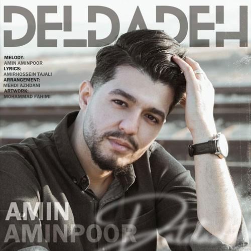 تک ترانه - دانلود آهنگ جديد Amin-Aminpoor-Deldadeh دانلود آهنگ امین امین پور به نام دلداده