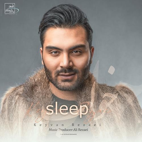 تک ترانه - دانلود آهنگ جديد Keyvan-Rezaei-_-Sleep دانلود آهنگ کیوان رضایی به نام خواب