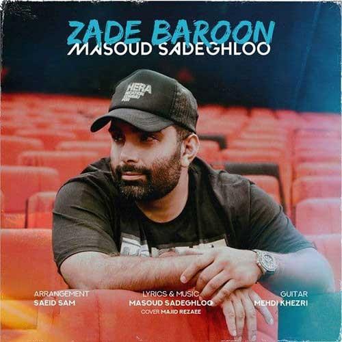 تک ترانه - دانلود آهنگ جديد Masoud-Sadeghloo-Zade-Baroon دانلود موزیک ویدیو مسعود صادقلو به نام زده بارون