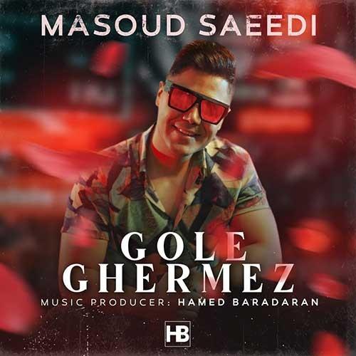 تک ترانه - دانلود آهنگ جديد Masoud-Saeedi-Gole-Ghermez دانلود آهنگ مسعود سعیدی به نام گل قرمز